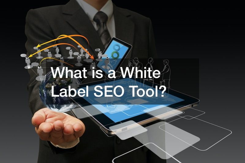 What is a White Label SEO Tool?